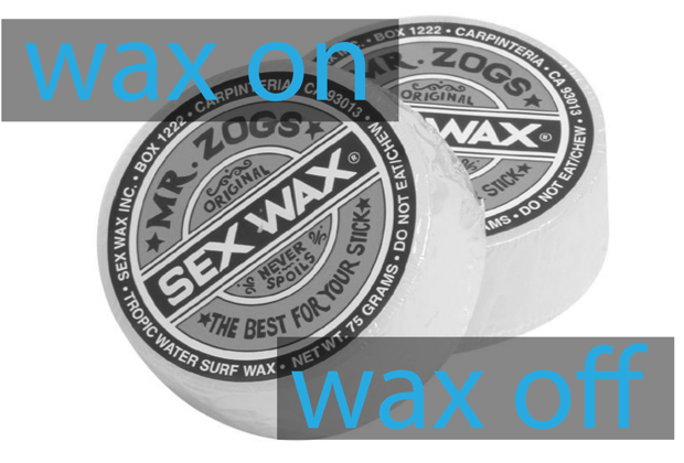 Wax On – Wax Off