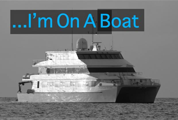 …I'm On A Boat